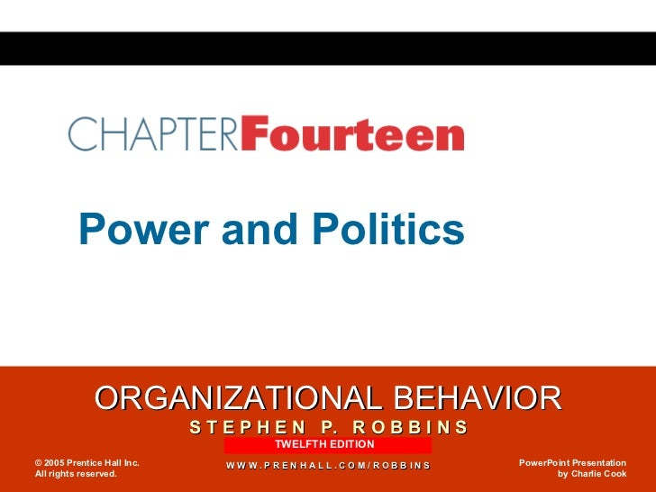 Chapter 14 Power and Politics TWELFTH EDITION