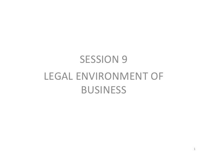 SESSION 9LEGAL ENVIRONMENT OF       BUSINESS                       1
