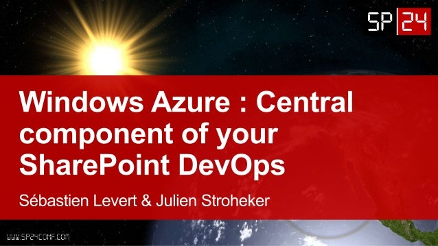 SP24 - Microsoft Azure : Central component of your SharePoint DevOps