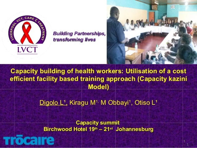 Building Partnerships,              transforming livesCapacity building of health workers: Utilisation of a costefficient ...