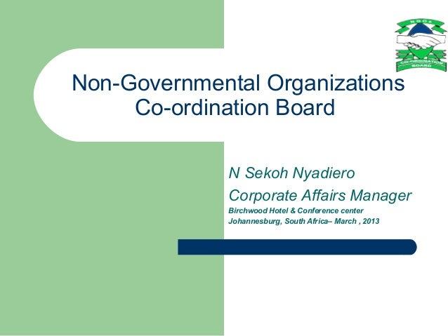 Non-Governmental Organizations     Co-ordination Board              N Sekoh Nyadiero              Corporate Affairs Manage...