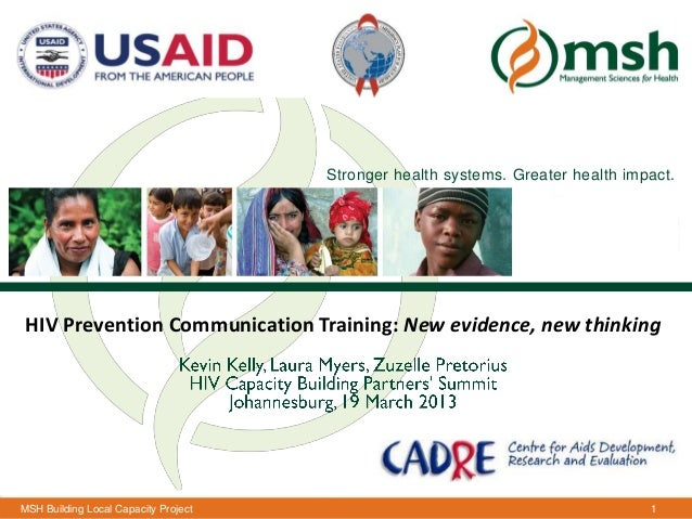 Stronger health systems. Greater health impact. HIV Prevention CommunicationManagement Sciences for Health                ...
