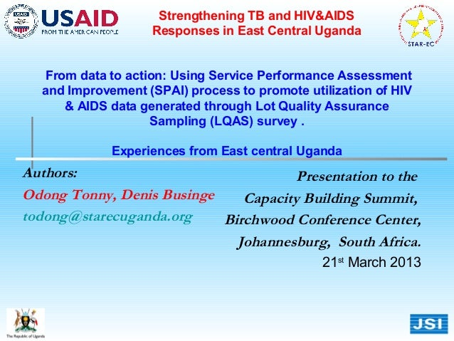 Strengthening TB and HIV&AIDS                   Responses in East Central Uganda  From data to action: Using Service Perfo...
