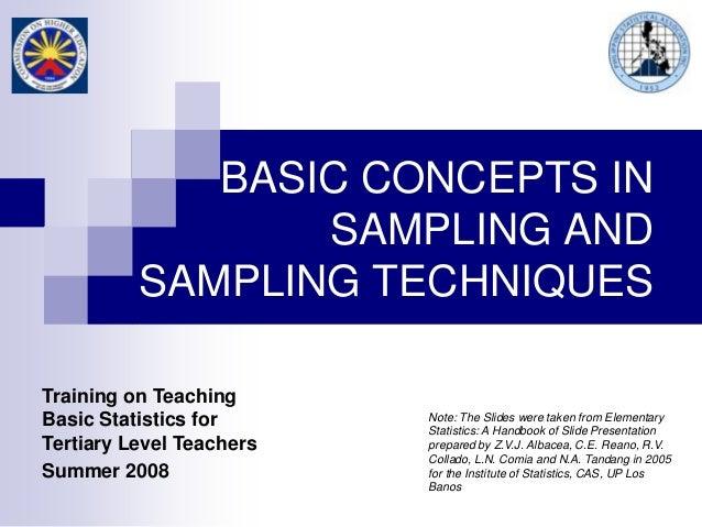 Note: The Slides were taken from Elementary Statistics: A Handbook of Slide Presentation prepared by Z.V.J. Albacea, C.E. ...