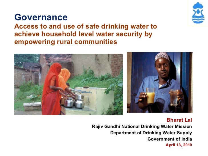 Governance Access to and use of safe drinking water to achieve household level water security by empowering rural communit...
