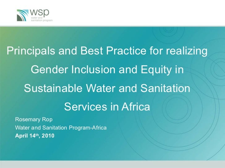 Principals and Best Practice for realizing Gender Inclusion and Equity in Sustainable Water and Sanitation Services in Afr...