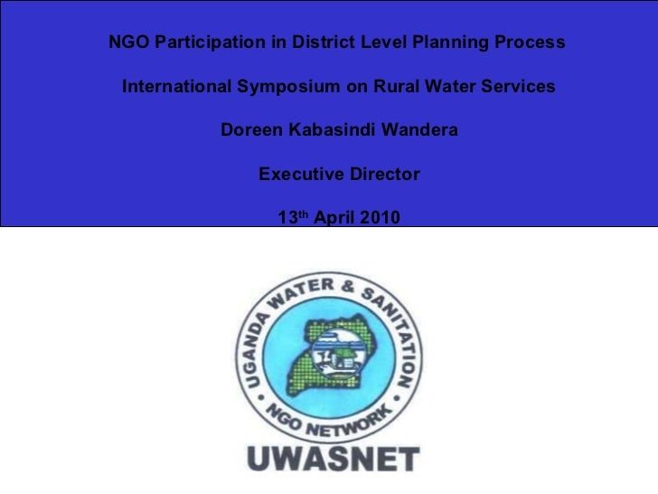 NGO Participation in District Level Planning Process   International Symposium on Rural Water Services Doreen Kabasindi Wa...