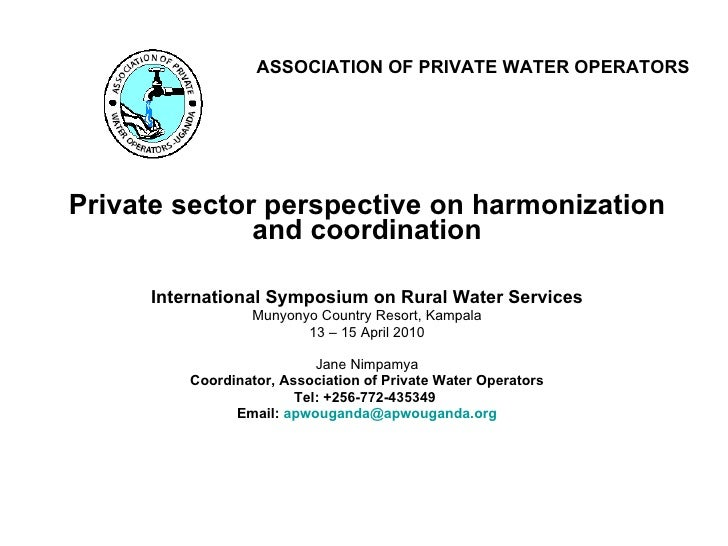 ASSOCIATION OF PRIVATE WATER OPERATORS Private sector perspective on harmonization and coordination International Symposiu...