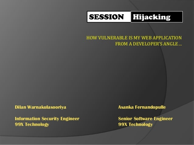 SESSION          Hijacking                                HOW VULNERABLE IS MY WEB APPLICATION                            ...