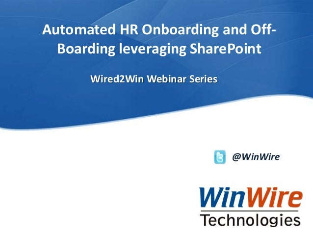 Automated HR Onboarding and OffBoarding leveraging SharePoint Wired2Win Webinar Series  @WinWire  WinWire Technologies, In...
