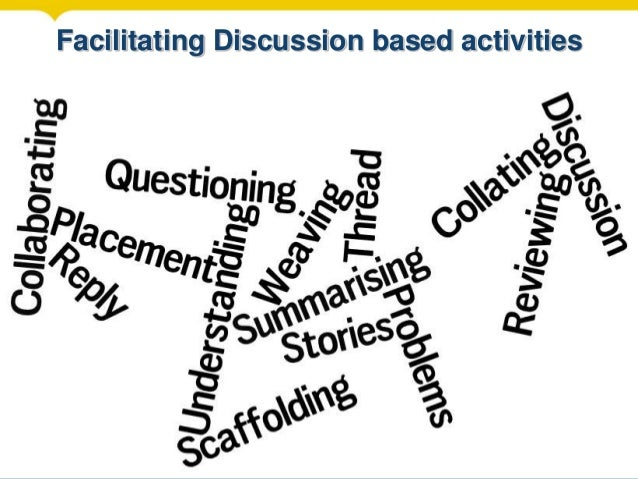 Facilitating Discussion based activities