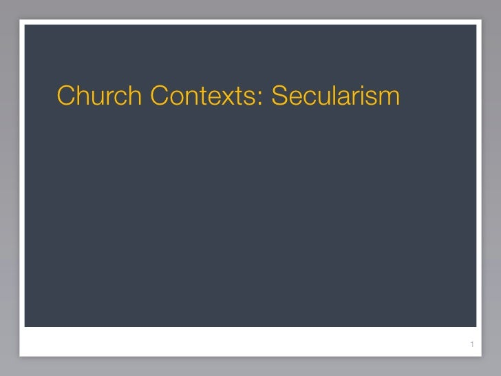 Session Vi   Secularism & The Church