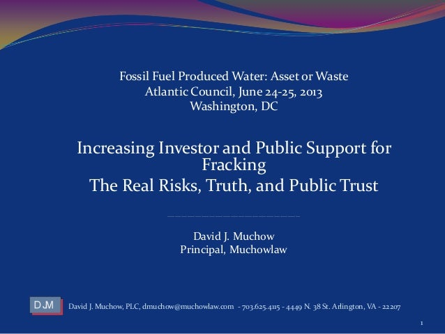 Fossil Fuel Produced Water: Asset or Waste Atlantic Council, June 24-25, 2013 Washington, DC Increasing Investor and Publi...