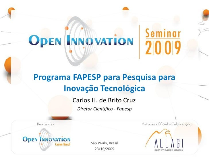 Programa FAPESP para Pesquisa para        Inovação Tecnológica                            Carlos H. de Brito Cruz         ...
