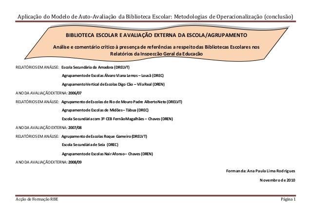 Aplicação do Modelo de Auto-Avaliação da Biblioteca Escolar: Metodologias de Operacionalização (conclusão) Acção de Formaç...