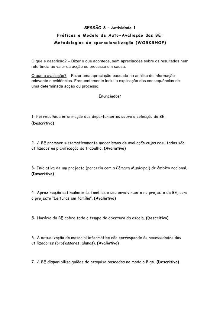 SESSÃO 8 – Actividade 1                 Práticas e Modelo de Auto-Avaliação das BE:                Metodologias de operaci...
