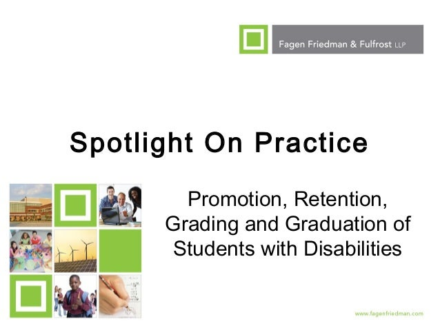 1 Spotlight On Practice Promotion, Retention, Grading and Graduation of Students with Disabilities