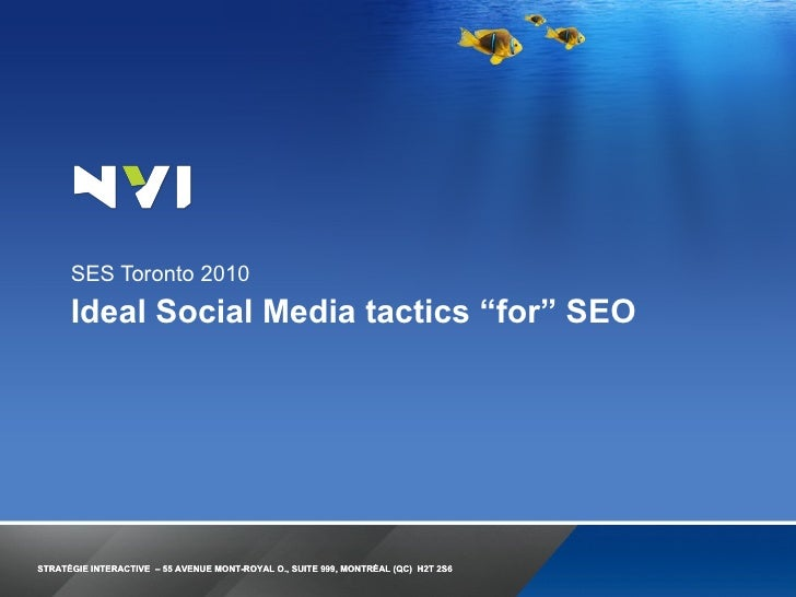 "Ideal Social Media tactics ""for"" SEO <ul><li>SES Toronto 2010 </li></ul>"
