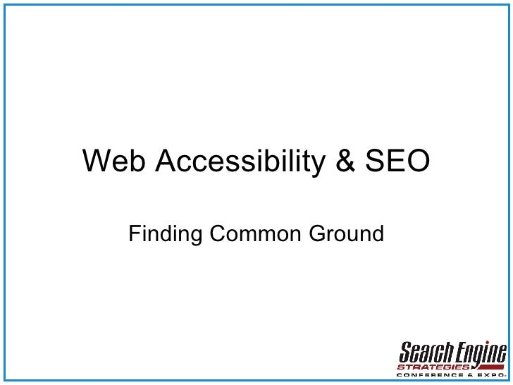 Web Accessibility & SEO Finding Common Ground