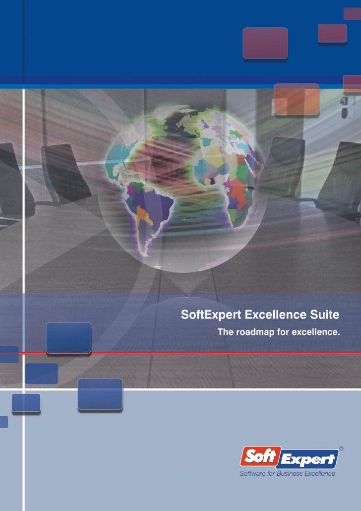 Enterprise Business Excellence Platform     A solução SoftExpert Excellence Suite [SE Suite] é composta por um conjunto de...