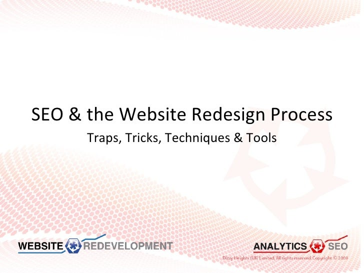 SEO & Website Redesign - Traps, Tools and Techniques (as presented at SES London)