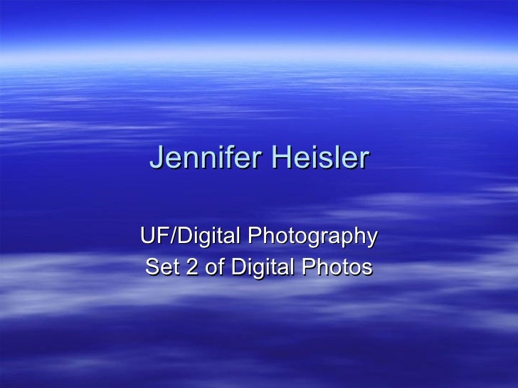 Jennifer Heisler UF/Digital Photography Set 2 of Digital Photos