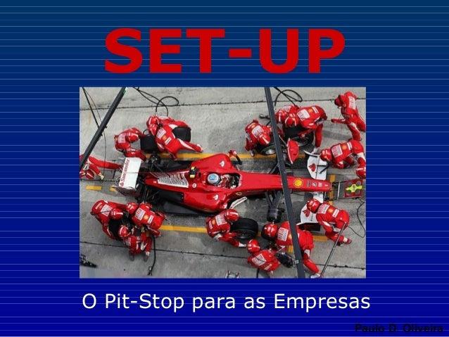 SET-UPO Pit-Stop para as Empresas                         Paulo D. Oliveira