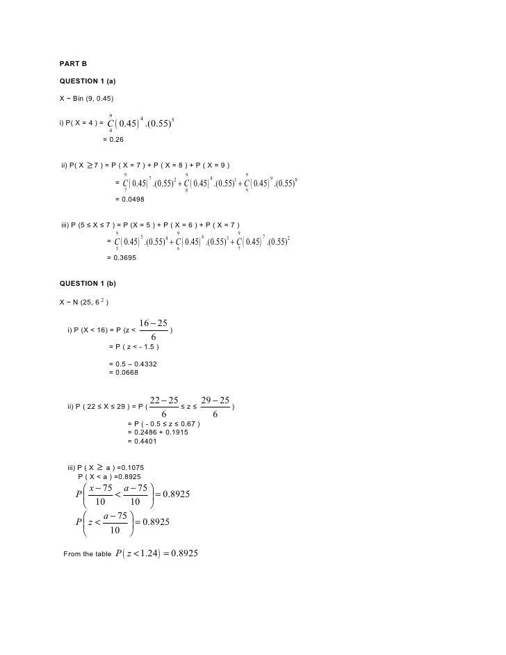PART B  QUESTION 1 (a)  X ~ Bin (9, 0.45)                     9                   C ( 0.45 ) .(0.55)5                     ...