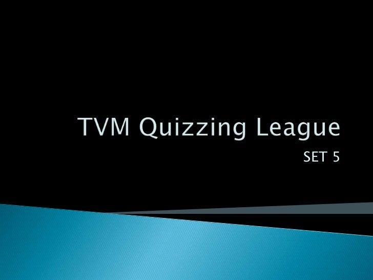 Trivandrum Quizzing League .. Set 5