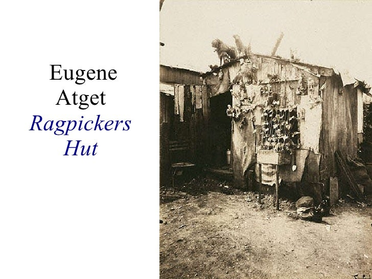 Eugene Atget   Ragpickers Hut