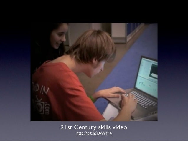 21st Century skills video     http://bit.ly/rAWfY4