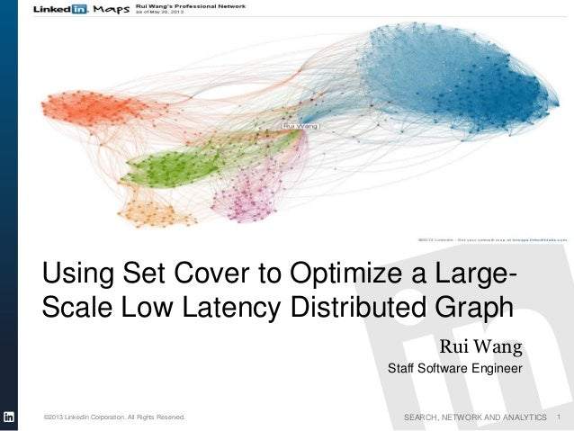 Using Set Cover to Optimize a Large-Scale Low Latency Distributed Graph