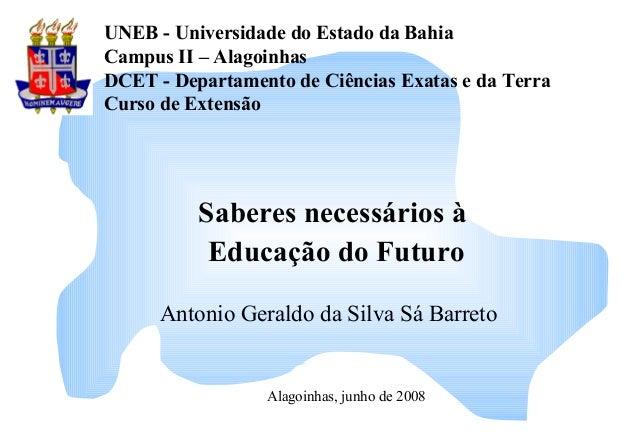UNEB - Universidade do Estado da Bahia Campus II – Alagoinhas DCET - Departamento de Ciências Exatas e da Terra Curso de E...