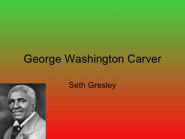 George Washington Carver Seth Gresley