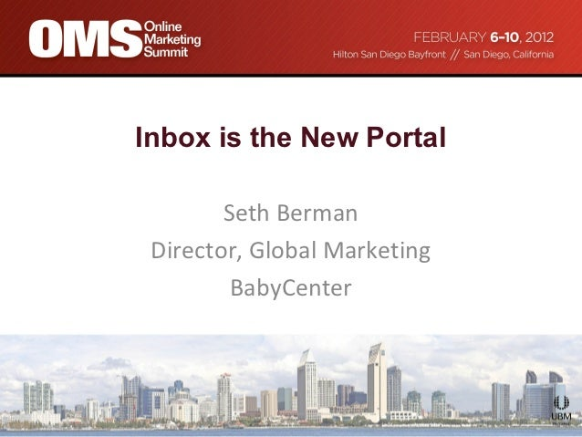 Inbox is the New Portal        Seth Berman Director, Global Marketing         BabyCenter