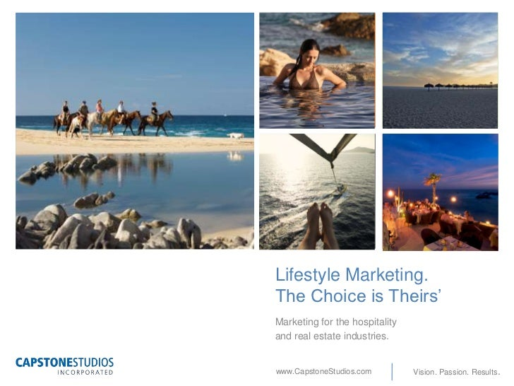 +    Lifestyle Marketing.    The Choice is Theirs'    Marketing for the hospitality    and real estate industries.    www....