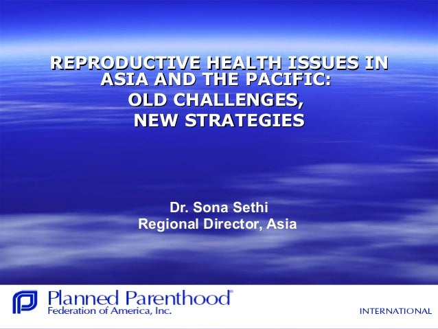 Reproductive Health Issues in Asia and the Pacific: Old Challenges, New Strategies