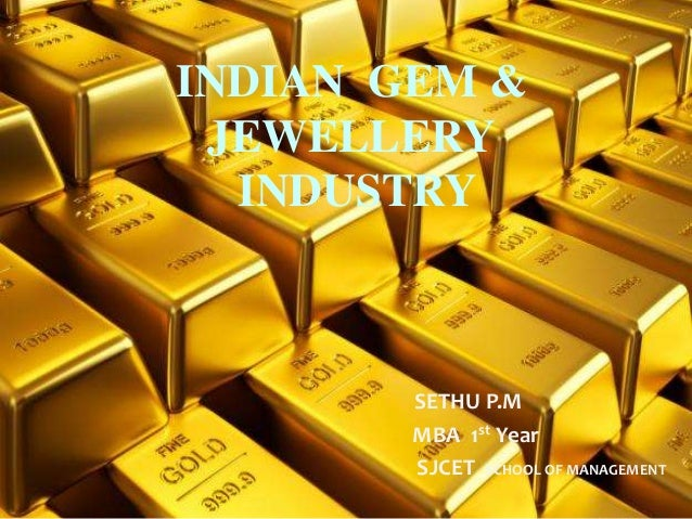 GEM AND JEWELLERY INDUSTRY IN INDIA