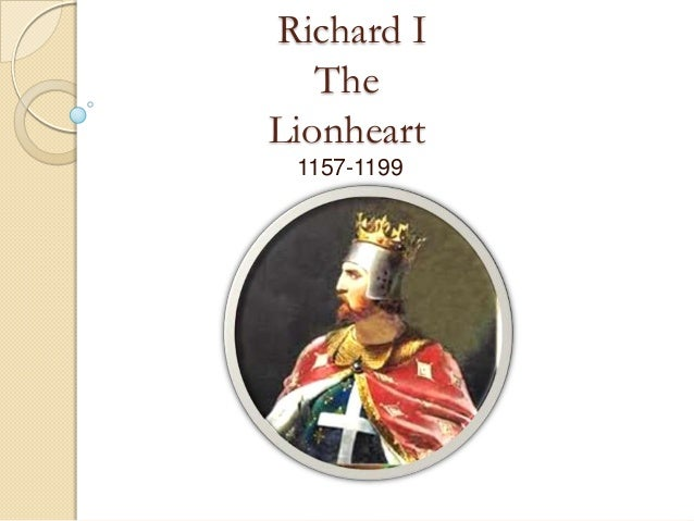 Richard I The Lionheart 1157-1199