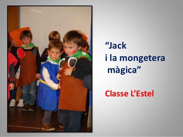 """""""Jack i la mongetera màgica"""" Classe L'Estel"""