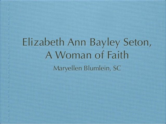 Elizabeth Ann Bayley Seton,     A Woman of Faith      Maryellen Blumlein, SC