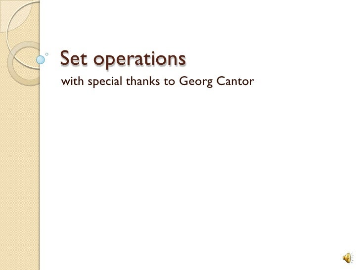 Set operations<br />with special thanks to Georg Cantor<br />