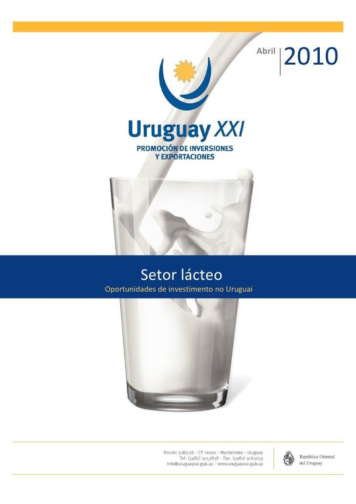 Abril                                                   2010         Setor lácteoOportunidades de investimento no Uruguai