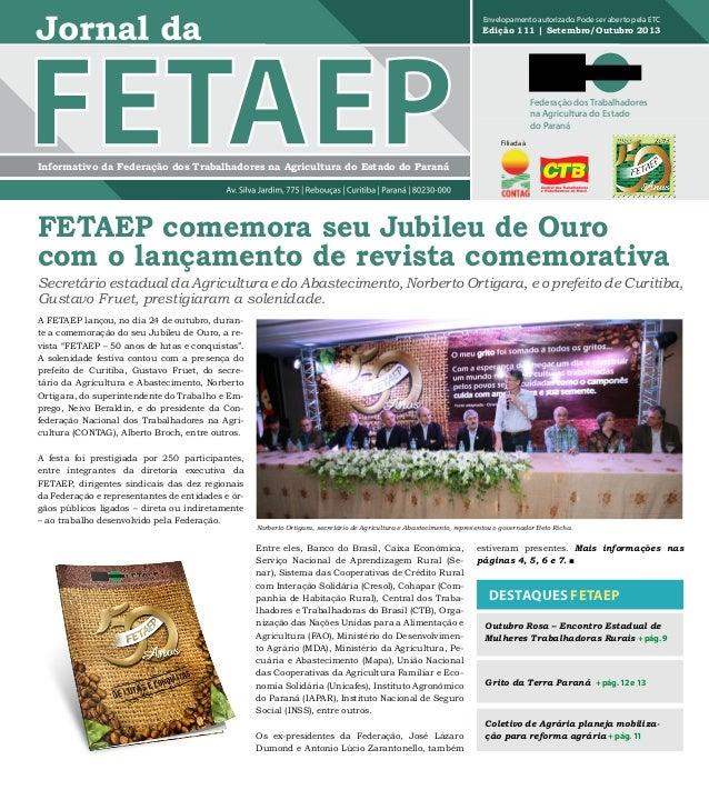 Envelopamento autorizado. Pode ser aberto pela ETC  Edição 111 | Setembro/Outubro 2013  Federação dos Trabalhadores na Agr...