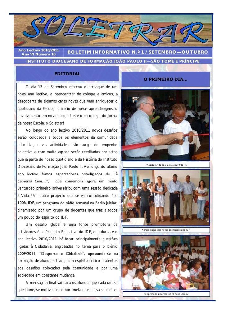 Ano Lectivo 2010/2011 Ano VI Número 10              BOLETIM INFORMATIVO N.º 1 / SETEMBRO —OUTUBRO     INSTITUTO DIOCESANO ...