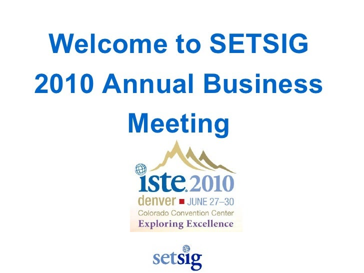 Welcome to SETSIG 2010 Annual Business Meeting