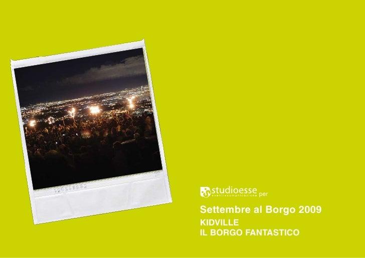 per  Settembre al Borgo 2009 KIDVILLE IL BORGO FANTASTICO