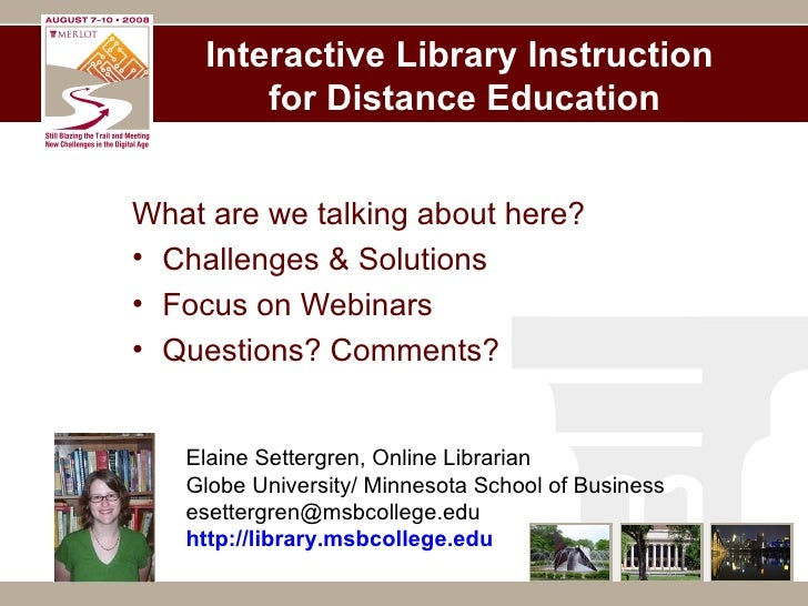 Interactive Library Instruction  for Distance Education <ul><li>What are we talking about here? </li></ul><ul><li>Challeng...