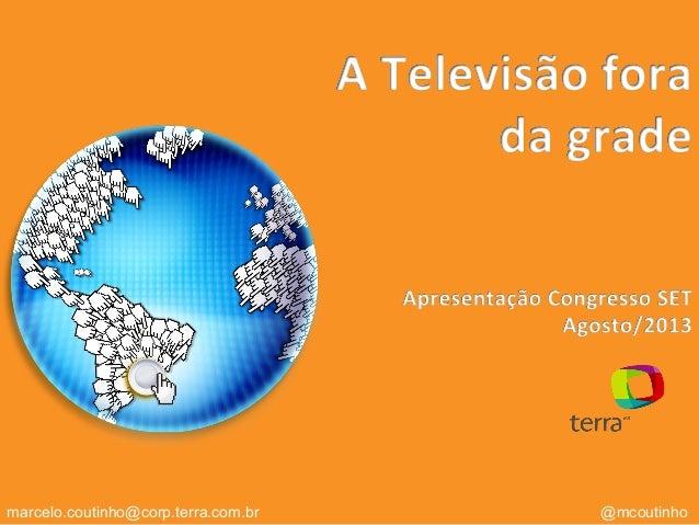 marcelo.coutinho@corp.terra.com.br @mcoutinho