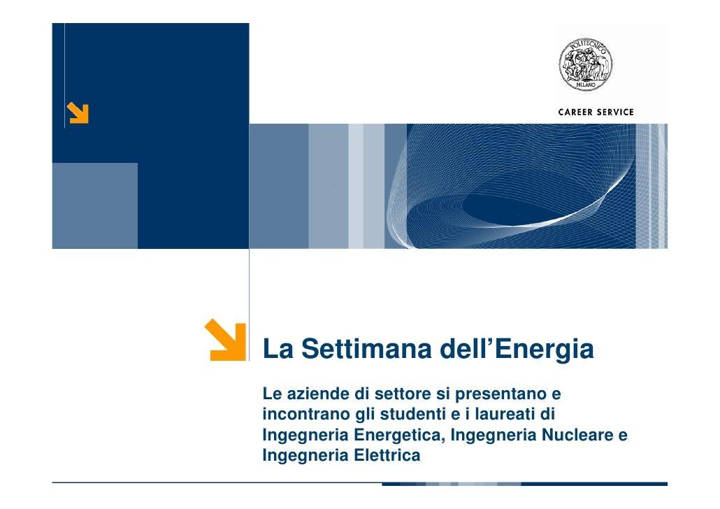 La Settimana dell'Energia Le aziende di settore si presentano e incontrano gli studenti e i laureati di Ingegneria Energet...